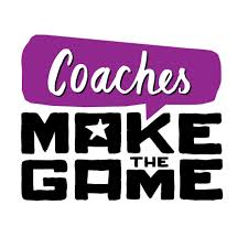 COACHES MAKE THE GAME